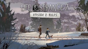 Rules Life is Strange 2
